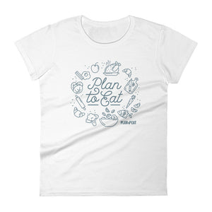 Plan to Eat Women's Short Sleeve T-Shirt