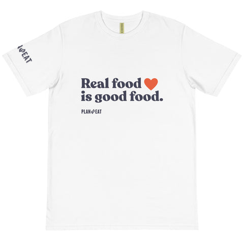 Real Food is Good Food Organic Unisex T-Shirt