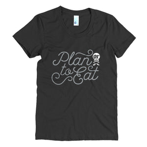 Plan to Eat (or Die) Women's Crew Neck Tee