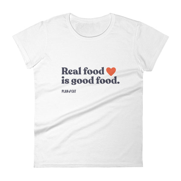 Real Food is Good Food Women's Short Sleeve T-shirt