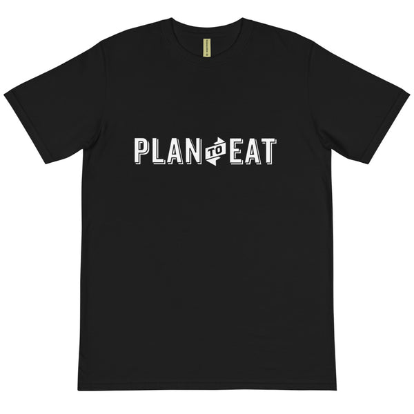 Plan to Eat Organic Unisex T-Shirt