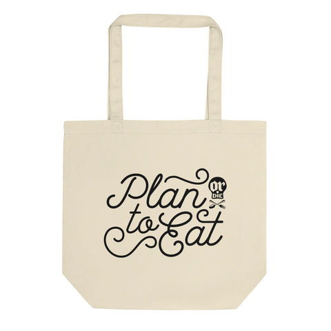 Plan to Eat (or Die) Tote Bag