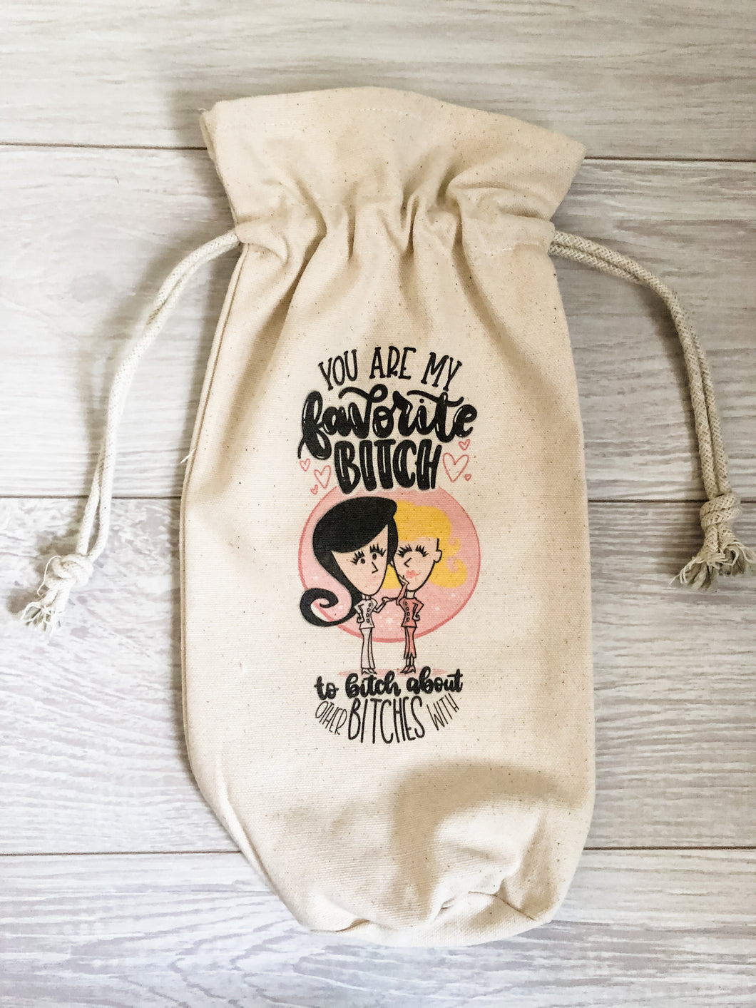 You Are My Favorite B**** Canvas Wine Bag