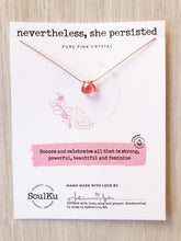 Load image into Gallery viewer, Nevertheless, She Persisted SoulKu Soul Shine Necklace