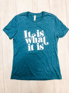 Teal It Is What It Is T-Shirt