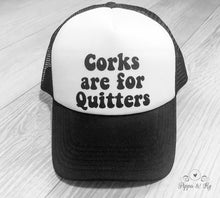 Load image into Gallery viewer, Corks are for Quitters Trucker Hat Front