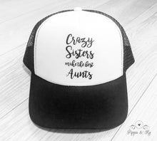 Load image into Gallery viewer, Crazy Sisters Trucker Hat Front