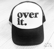 Load image into Gallery viewer, Over It Trucker Hat Front