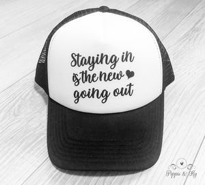 Staying In Trucker Hat Front