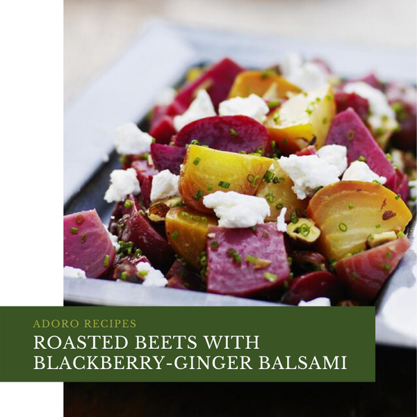 Roasted Beets with Blackberry Ginger Balsamic