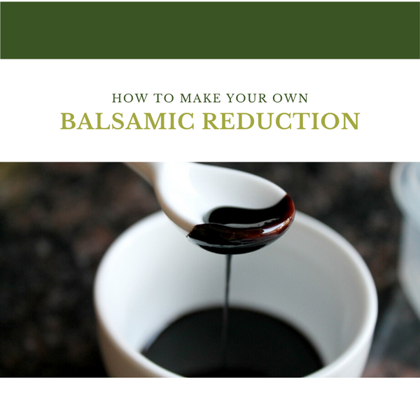 Making your own Balsamic Reduction
