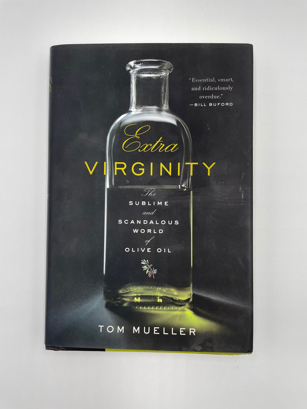 Extra Virginity Book-The sublime and scandalous world of olive oil