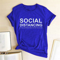 SOCIAL DISTANCING IF YOU CAN READ THIS YOU'RE TOO CLOSE T-shirt