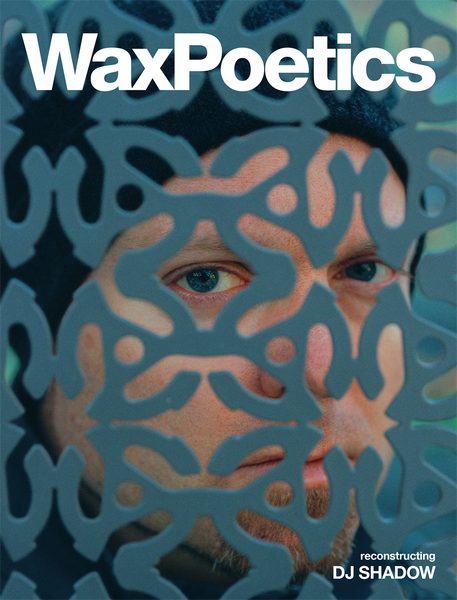 Wax Poetics Issue 66 (DJ Shadow b/w David Axelrod)