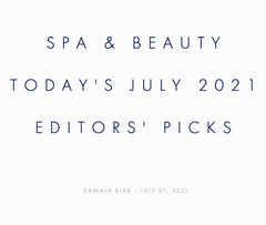 Spa and Beauty Today's July 2021 Editor's Picks