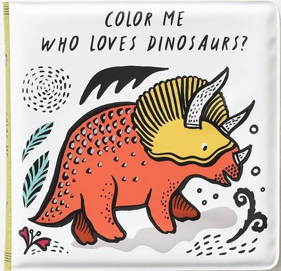 Wee Gallery Colour Me: Who Loves Dinosaurs? - Bath Book
