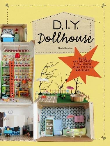 DIY Dollhouse: Build and Decorate a Toy House Using Everyday Materials - Children's Book