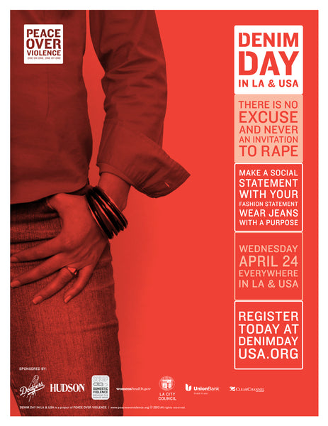 Denim Day in LA & USA There is no excuse and never an invitation to rape.