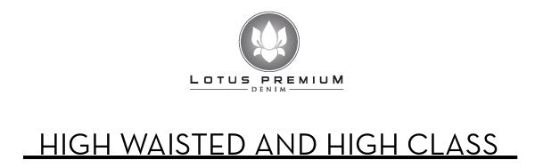Lotus Premium Denim High Waisted and High Class