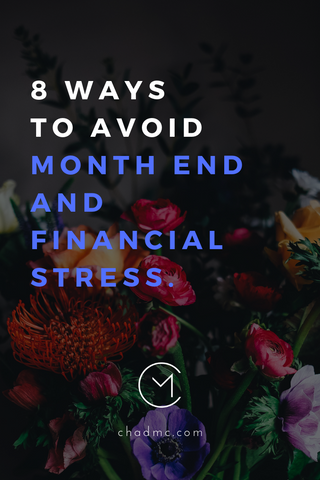 8 Ways to End Month End and Financial Stress Flowers - Chad McMillan