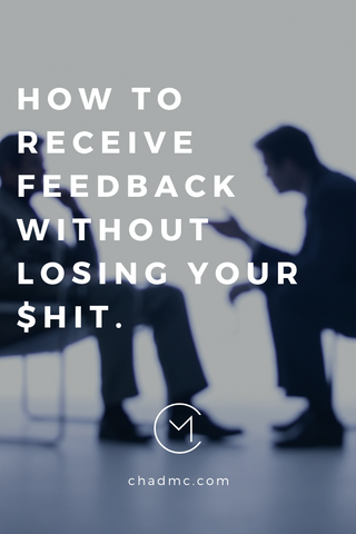 How to Receive Feedback and Constructive Criticism - Chad McMillan