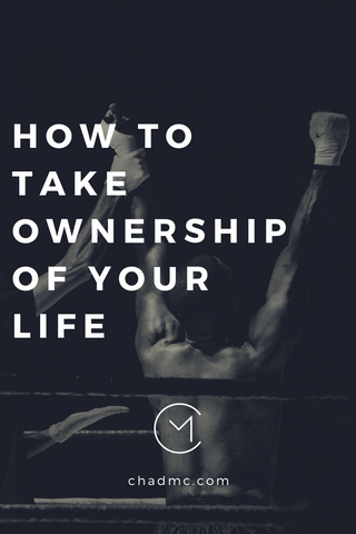 How To Take Ownership of Your Life