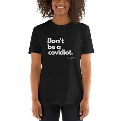 Don't Be a Covidiot | Coronavirus Social Distancing T-Shirt - Black