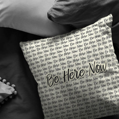 Be Here Now Pillow