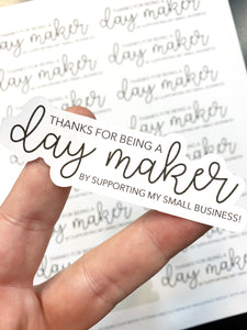 Packaging Stickers | #BW0005 - Day Maker