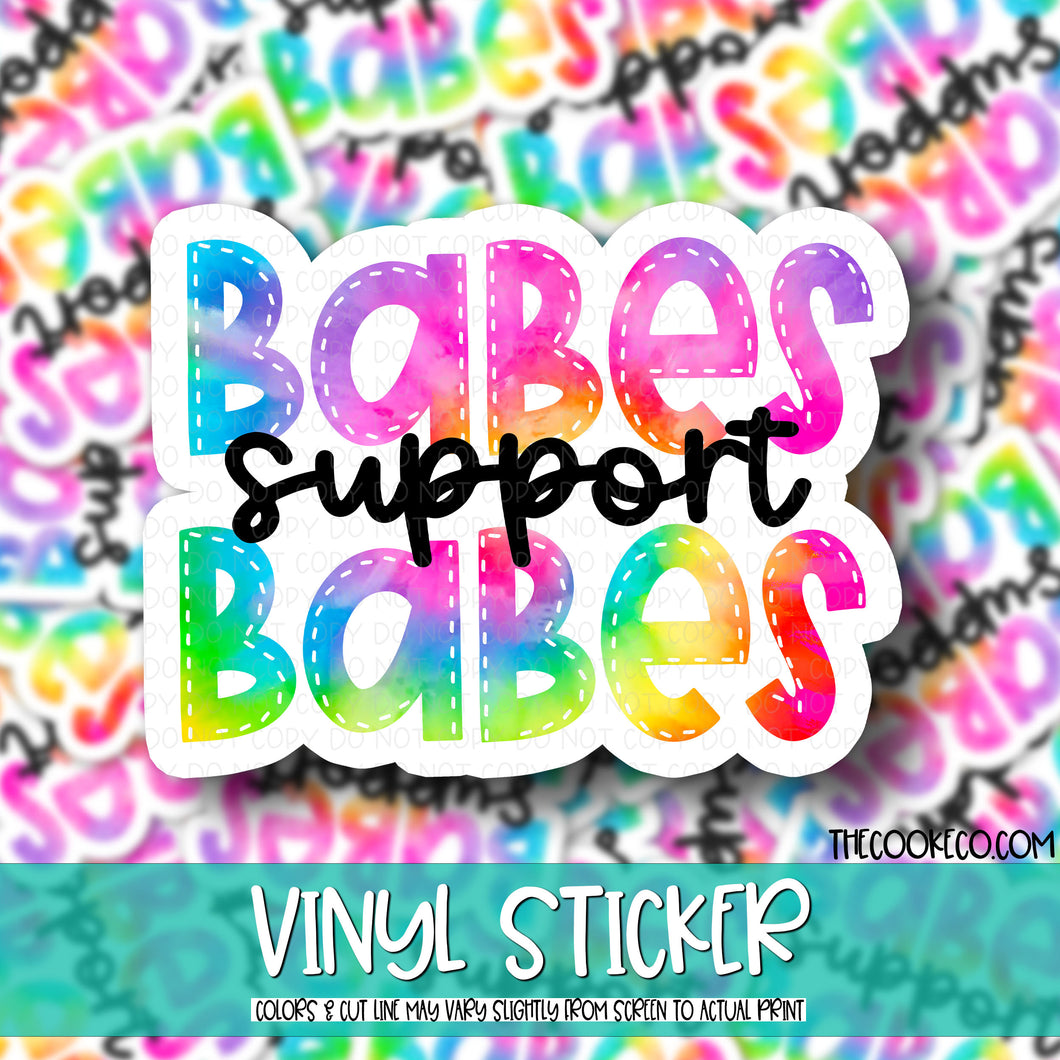 Vinyl Sticker | #V0050 - BABES SUPPORT BABES TIE DYE