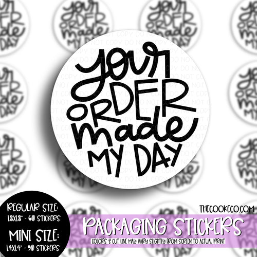 Packaging Stickers | #BW0097 - YOUR ORDER MADE MY DAY