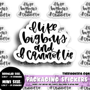 Packaging Stickers | #BW0121 - I LIKE BIG BOWS AND I CANNOT LIE