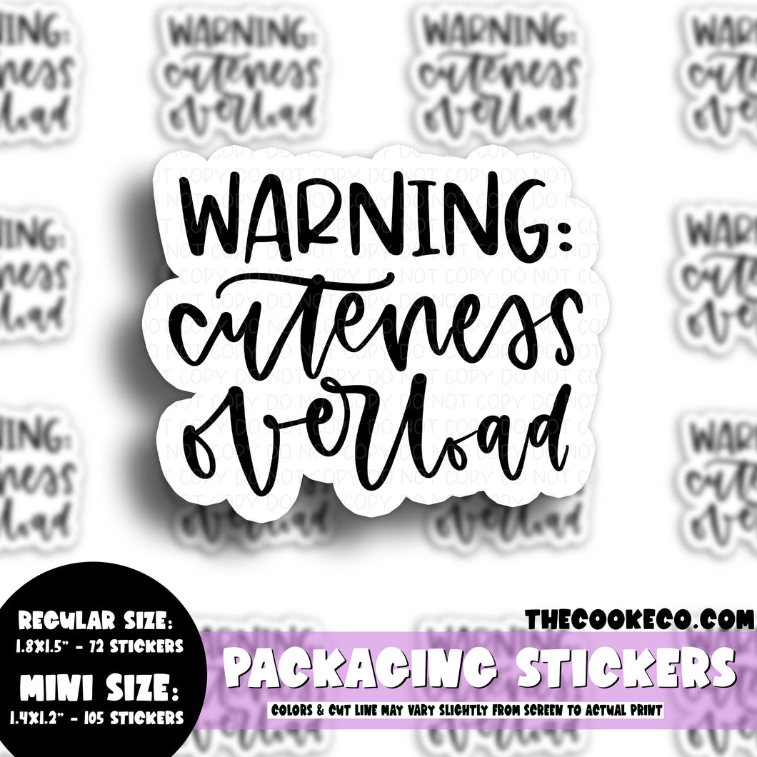 Packaging Stickers | #BW0122 - WARNING CUTENESS OVERLOAD