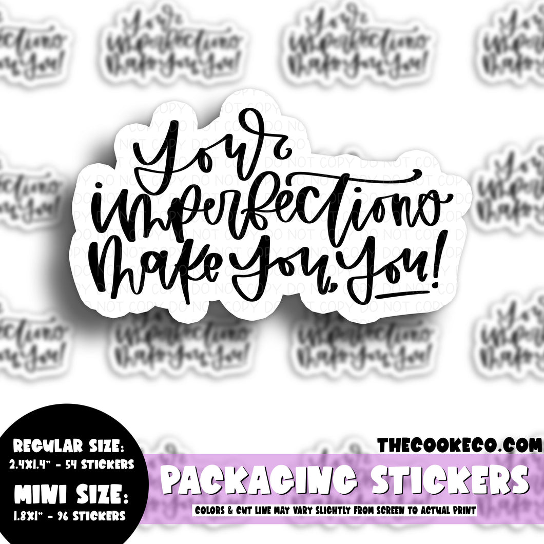 Packaging Stickers | #BW0124 - YOUR IMPERFECTIONS MAKE YOU, YOU!