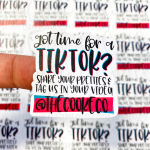 Customizable Packaging Stickers | #0033 - GOT TIME FOR A TIKTOK?!