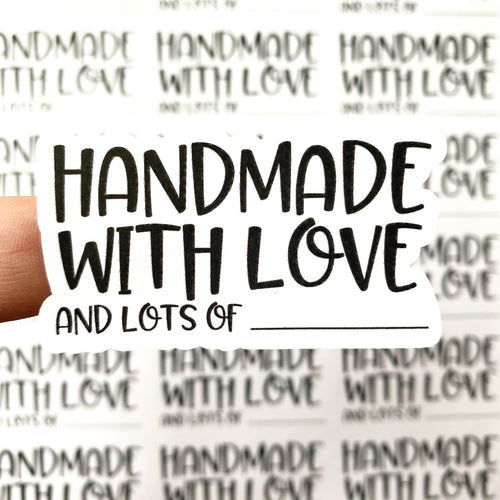 Packaging Stickers | #BW0070 - HANDMADE WITH LOVE AND LOTS OF _______ (CHOOSE FROM A LIST!)