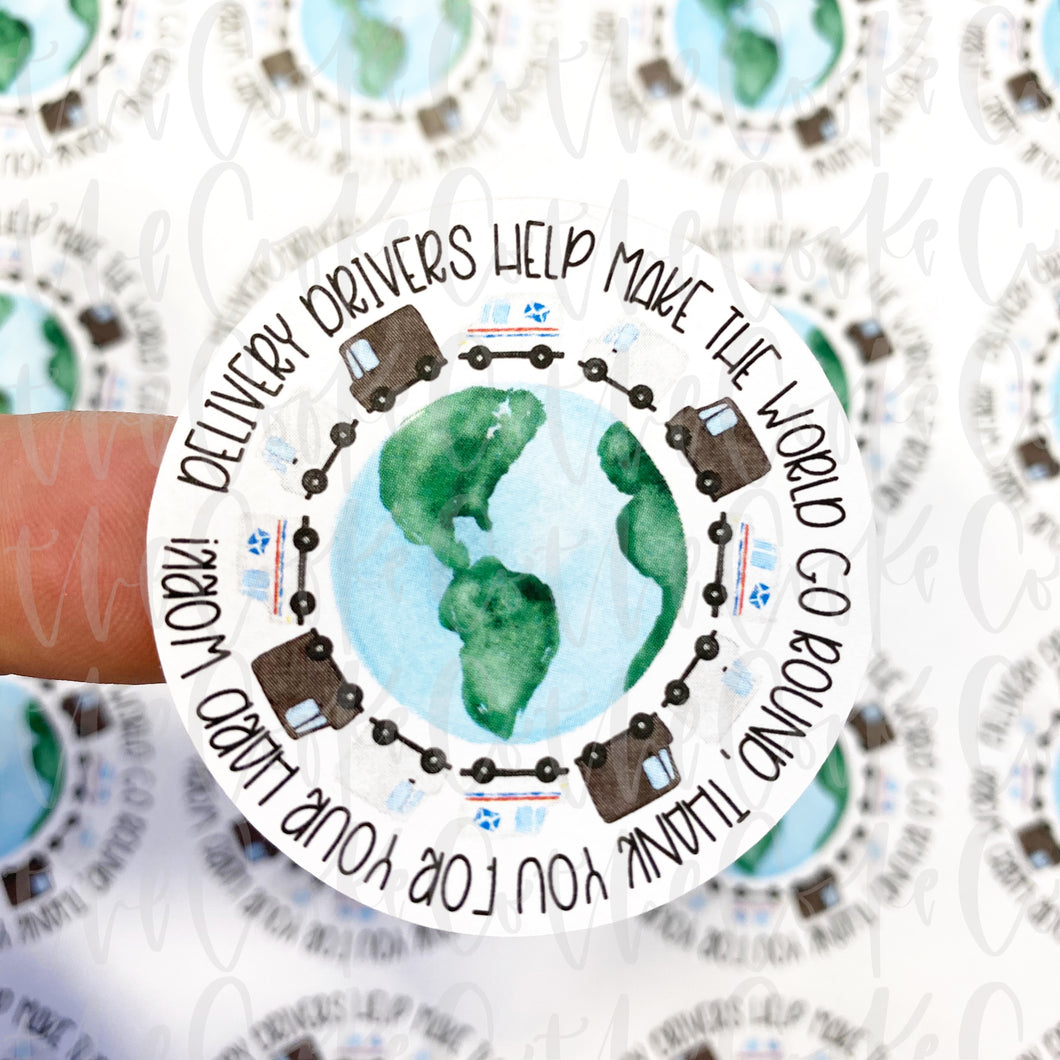 Packaging Stickers | #C0219 - DELIVERY DRIVERS HELP MAKE THE WORLD GO ROUND
