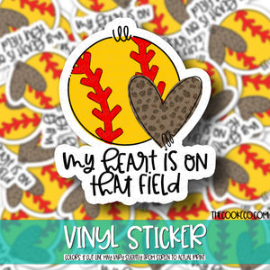 Vinyl Sticker | #V0103 - SOFTBALL MY HEART IS ON THAT FIELD