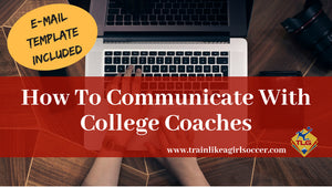 How To Communicate With College Coaches: FREE Email Template Included