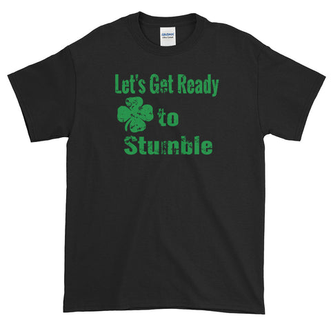 Let's Get Ready to Stumble St Patricks Day Tee B/W