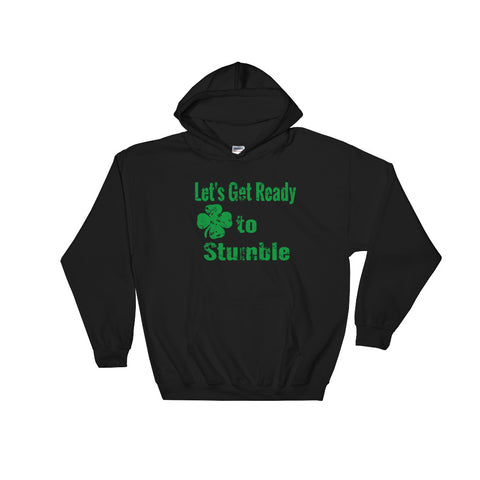 Let's Get Ready to Stumble St Patricks Day Hoodie B/W