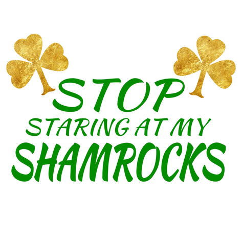 Stop Staring At My Shamrocks