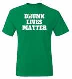 St Patricks Day Drunk Lives Matter