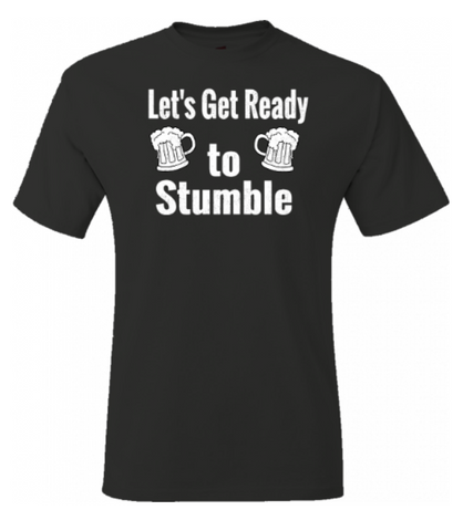 Let's Get Ready to Stumble Tee