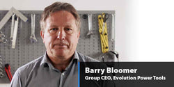 A message from Barry Bloomer, Group CEO | Evolution Power Tools UK