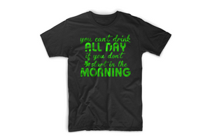 Open image in slideshow, You Can't Drink All Day St. Paddy's Tee