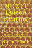 Nicot Queen Rearing by Grant Gillard