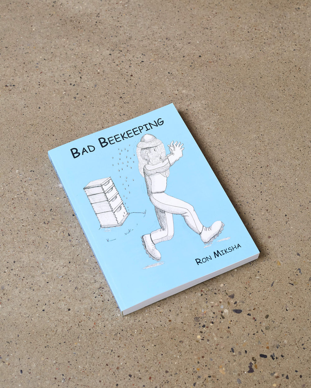 Bad Beekeeping by Ron Miksha