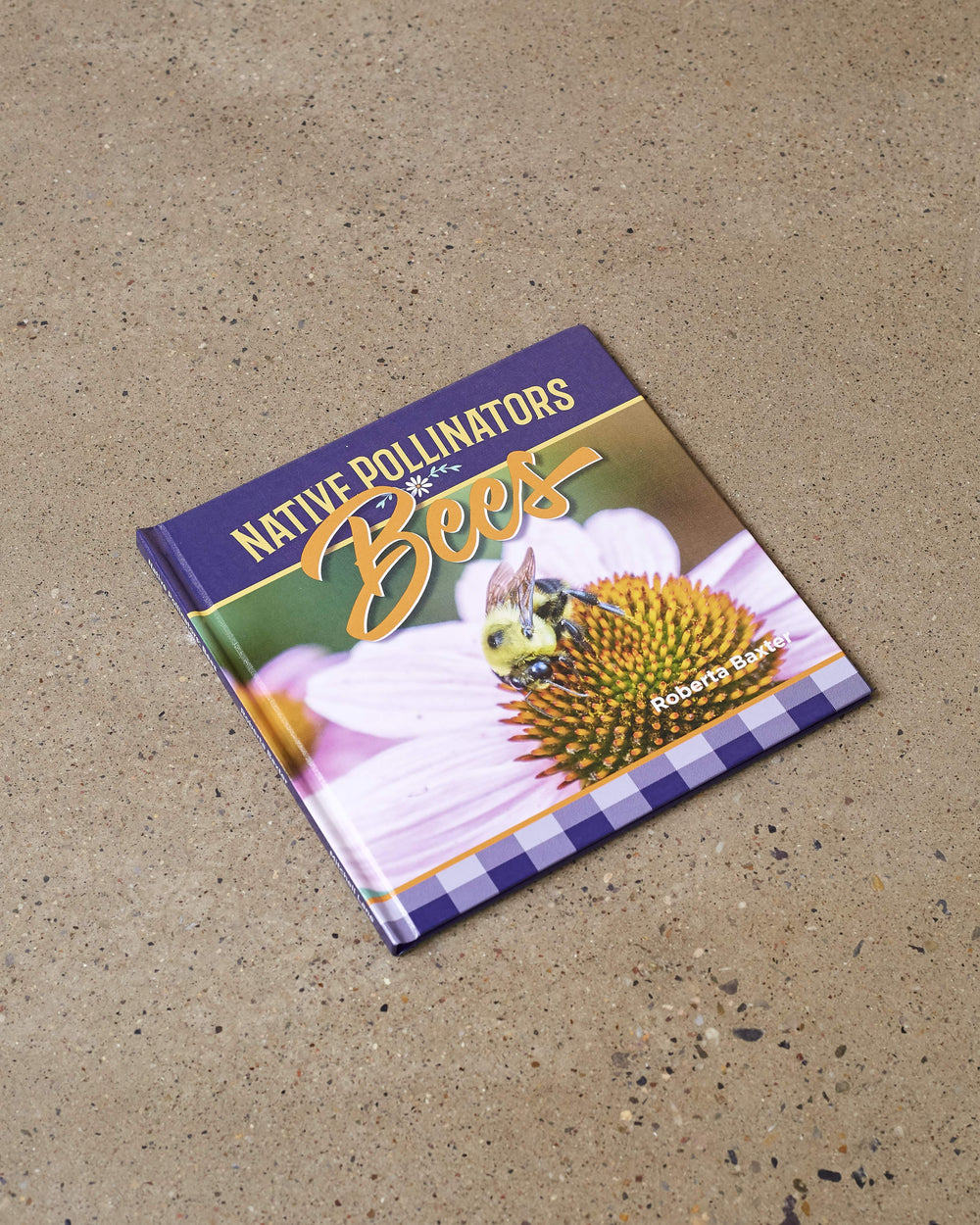 Bees - Native Pollinators - Hard Cover