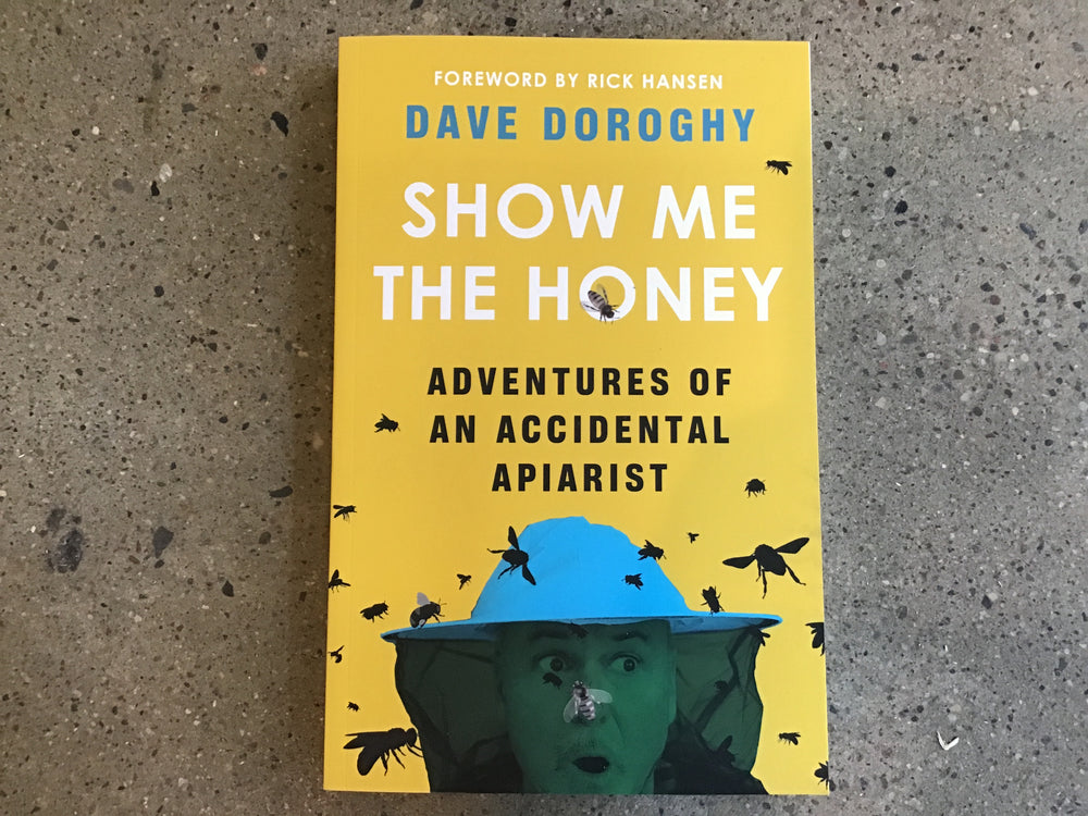 Show Me the Honey by Dave Doroghy
